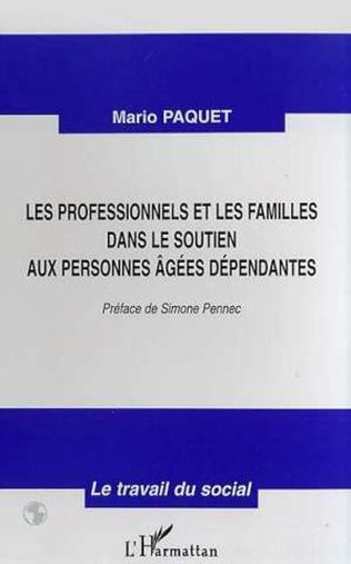 Couverture LES PROFESSIONNELS ET LES FAMILLES DANS LE SOUTIEN AUX PERSONNES AGEES DEPENDANTES
