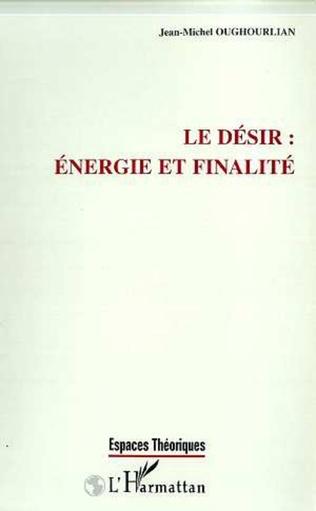 Couverture LE DESIR : ENERGIE ET FINALITE