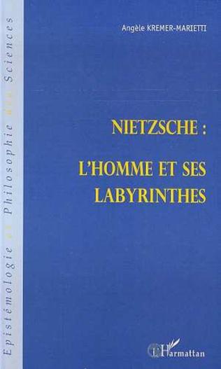 Couverture NIETZSCHE : L'HOMME ET SES LABYRINTHES