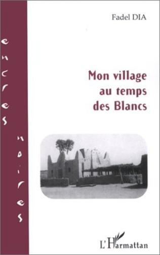 Couverture MON VILLAGE AU TEMPS DES BLANCS