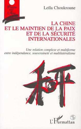 Couverture LA CHINE ET LE MAINTIEN DE LA PAIX ET DE LA SÉCURITÉ INTERNATIONALES