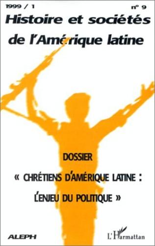 Couverture CHRÉTIENS D'AMÉRIQUE LATINE : L'ENJEU DU POLITIQUE