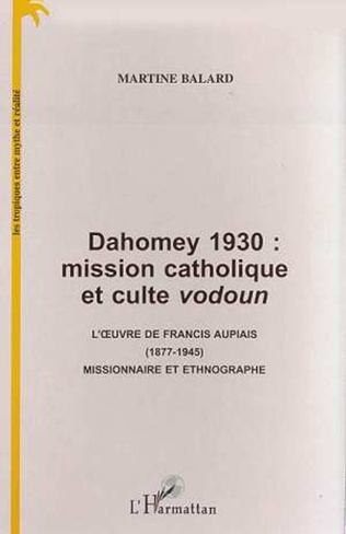Couverture DAHOMEY 1930 : MISSION CATHOLIQUE ET CULTE VODOUN