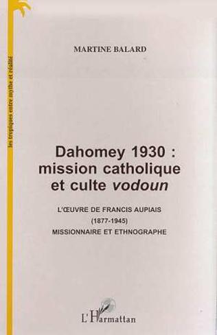 Couverture DAHOMEY 1930 : MISSION CATHOLIQUE ET CULTE VODOUN