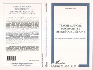 Couverture TRAVAIL AU NOIR, INFORMALITE : LIBERTE OU SUJETION ?