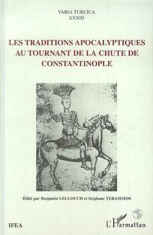 Couverture LES TRADITIONS APOCALYPTIQUES AU TOURNANT DE LA CHUTE DE CONSTANTINOPLE