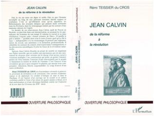 Couverture JEAN CALVIN DE LA REFORME A LA REVOLUTION
