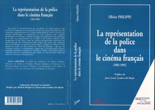 Couverture LA REPRÉSENTATION DE LA POLICE DANS LE CINÉMA FRANÇAIS (1965-1992)