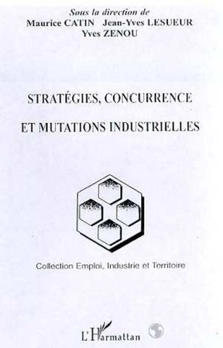 Couverture STRATÉGIES, CONCURRENCE ET MUTATIONS INDUSTRIELLES