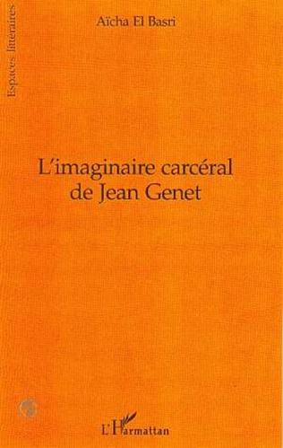 Couverture L'IMAGINAIRE CARCERAL DE JEAN GENET