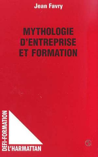 Couverture MYTHOLOGIE D'ENTREPRISE ET FORMATION