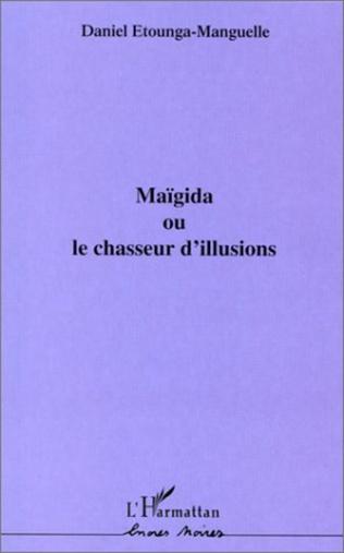 Couverture MAÏGIDA OU LE CHASSEUR D'ILLUSIONS