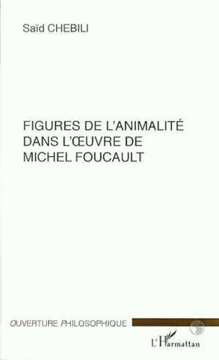 Couverture FIGURES DE L'ANIMALITE DANS L'ŒUVRE DE MICHEL FOUCAULT