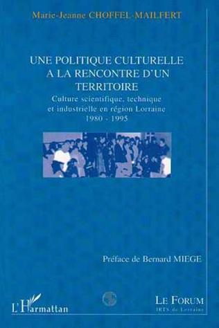 Couverture POLITIQUE (UNE) CULTURELLE A LA RENCONTRE D'UN TERRITOIRE