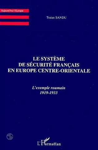 Couverture LE SYSTEME DE SECURITE FRANCAIS EN EUROPE CENTRE-ORIENTALE