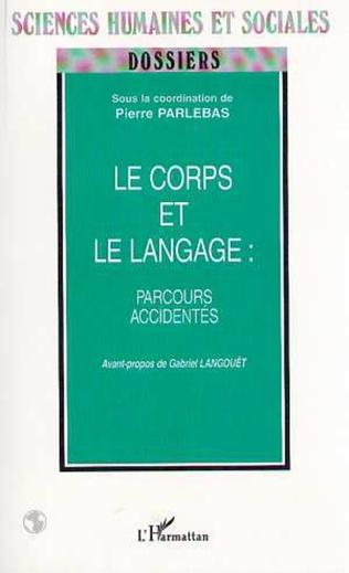 Couverture LE CORPS ET LE LANGAGE : PARCOURS ACCIDENTÉS