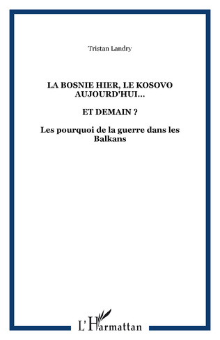 Couverture LA BOSNIE HIER, LE KOSOVO AUJOURD'HUI…