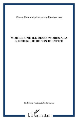 Couverture MOHELI UNE ILE DES COMORES A LA RECHERCHE DE SON IDENTITE