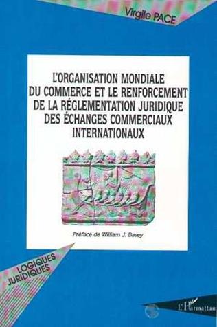Couverture L'ORGANISATION MONDIALE DU COMMERCE ET LE RENFORCEMENT DE LA REGLEMENTATION JURIDIQUE DES ECHANGES COMMERCIAUX INTERNATIONAUX