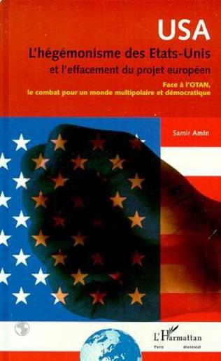 Couverture L'HEGEMONISME DES ETATS-UNIS ET L'EFFACEMENT DU PROJET EUROPEEN