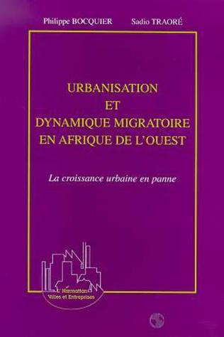 Couverture URBANISATION ET DYNAMIQUE MIGRATOIRE EN AFRIQUE DE L'OUEST