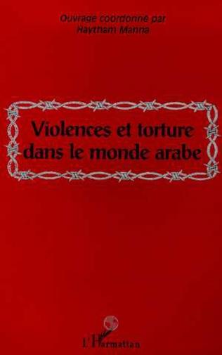 Couverture VIOLENCES ET TORTURE DANS LE MONDE ARABE
