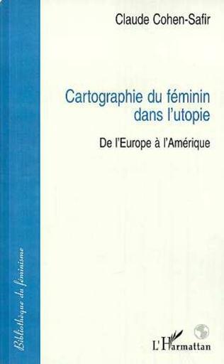 Couverture CARTOGRAPHIE DU FÉMININ DANS L'UTOPIE