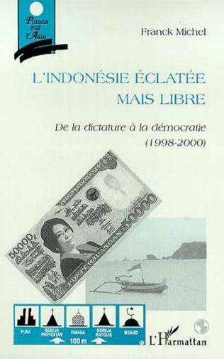 Couverture L'INDONESIE ECLATEE MAIS LIBRE