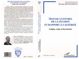 Couverture TRAVAIL CULTUREL DE LA PULSION ET RAPPORT A L'ALTERITE