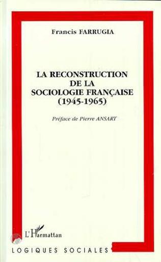 Couverture La reconstruction de la sociologie française (1945-1965)