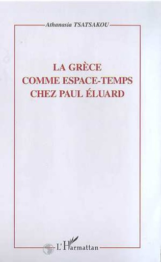 Couverture LA GRECE COMME ESPACE-TEMPS CHEZ PAUL ELUARD