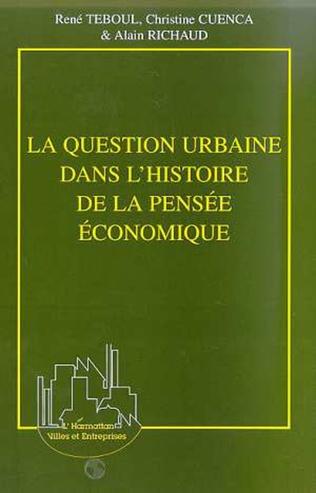 Couverture LA QUESTION URBAINE DANS L'HISTOIRE DE LA PENSÉE ÉCONOMIQUE