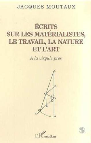 Couverture ECRITS SUR LES MATERIALISTES LE TRAVAIL LA NATURE ET L'ART