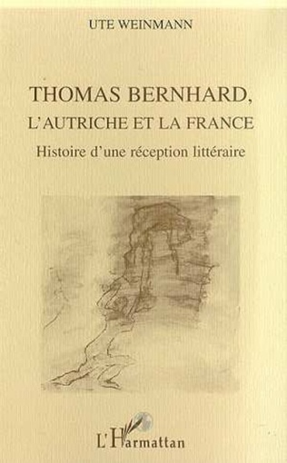Couverture THOMAS BERNHARD, L'AUTRICHE ET LA FRANCE