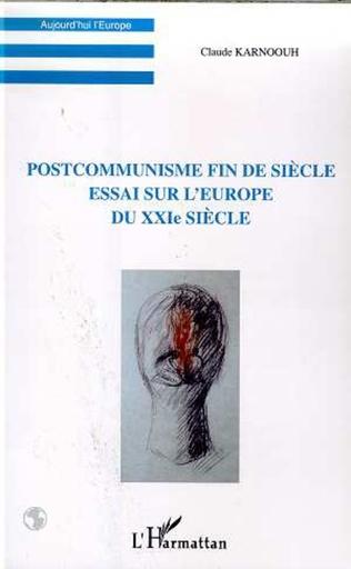 Couverture POSTCOMMUNISME FIN DE SIECLE