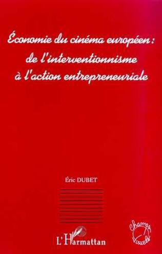 Couverture ECONOMIE DU CINEMA EUROPEEN : DE L'INTERVENTIONNISME A L'ACTION ENTREPRENEURIALE