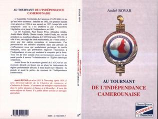 Couverture AU TOURNANT DE L'INDEPENDANCE CAMEROUNAISE