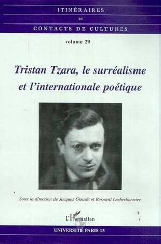 Couverture Tristan Tzara, le surréalisme et l'internationale poétique