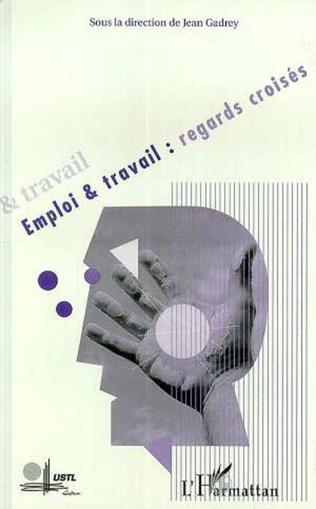 Couverture EMPLOI ET TRAVAIL : REGARDS CROISES