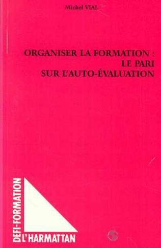 Couverture ORGANISER LA FORMATION : LE PARI SUR L'AUTO-EVALUATION