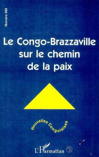 Couverture LE CONGO-BRAZZAVILLE SUR LE CHEMIN DE LA PAIX