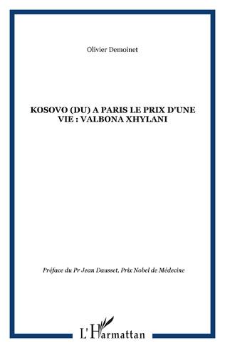 Couverture KOSOVO (DU) A PARIS LE PRIX D'UNE VIE : VALBONA XHYLANI