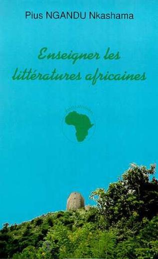 Couverture ENSEIGNER LES LITTERATURES AFRICAINES