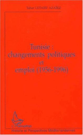 Couverture TUNISIE : CHANGEMENTS POLITIQUES ET EMPLOI (1956-1996)