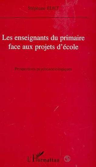 Couverture LES ENSEIGNANTS DU PRIMAIRE FACE AUX PROJETS D'ECOLE