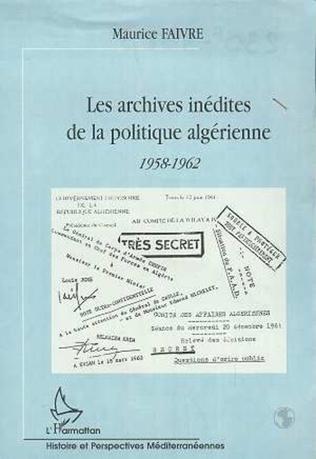 Couverture LES ARCHIVES INEDITES DE LA POLITIQUE ALGERIENNE