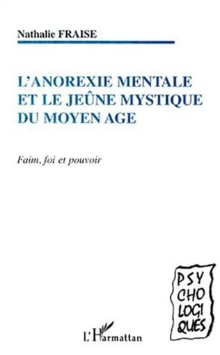 Couverture L'ANOREXIE MENTALE ET LE JEUNE MYSTIQUE DU MOYEN AGE