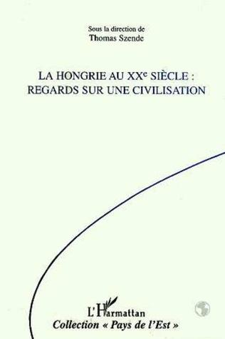 Couverture LA HONGRIE AU XXE SIECLE