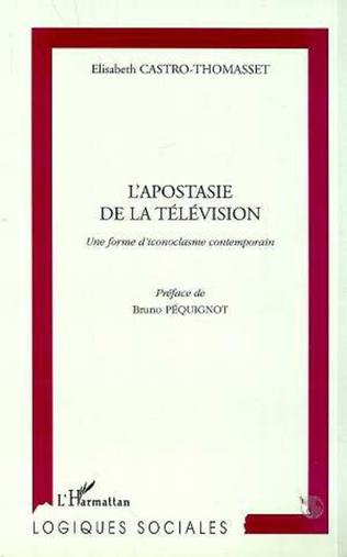 Couverture L'APOSTASIE DE LA TELEVISION