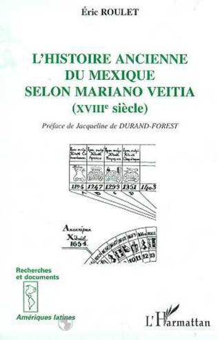 Couverture L'HISTOIRE ANCIENNE DU MEXIQUE SELON MARIANO VEITIA (XVIIIE SIECLE)